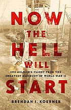 Now the hell will start : one soldier's flight from the greatest manhunt of World War II