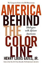 America behind the color line : dialogues with African Americans