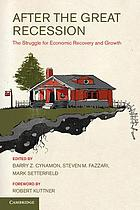 After the great recession : the struggle for economic recovery and growth