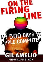 On the firing line : my 500 days at Apple
