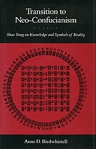 Transition to neo-Confucianism : Shao Yung on knowledge and symbols of reality