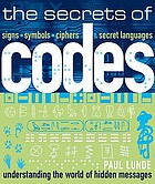 The secrets of codes : understanding the world of hidden messages