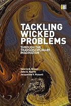 Tackling wicked problems : through the transdisciplinary imagination