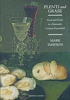 Plenti and Grase: Food and Drink in a Sixteenth-Century Household cover image