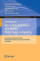 Intelligent Interactive Assistance and Mobile Multimedia Computing : International Conference, IMC 2009, Rostock-Warnemünde, Germany, November 9-11, 2009. Proceedings