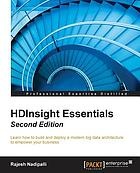HDInsight essentials : learn how to build and deploy a modern big data architecture to empower your business
