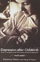 Depression after childbirth : how to recognize, treat, and prevent postnatal depression