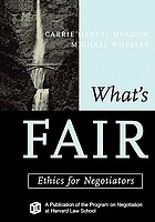 What's fair : ethics for negotiators