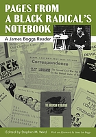 Pages from a Black radical's notebook : a James Boggs reader
