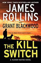The kill switch : [a Tucker Wayne novel]