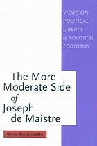The more moderate side of Joseph de Maistre : views on political liberty and political economy