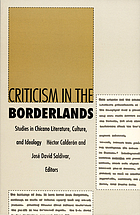 Criticism in the borderlands : studies in Chicano literature, culture, and ideology