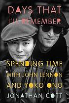 Days that I'll remember : spending time with John Lennon and Yoko Ono