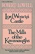 Lord Weary's castle ; and, The mills of the Kavanaughs by  Robert Lowell