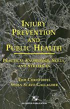 Injury prevention and public health : practical knowledge, skills, and strategies