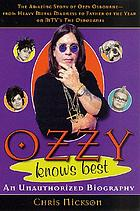 Ozzy knows best : an unauthorized biography