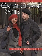 Casual, elegant knits : classy designs for women and men
