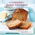 The complete gluten-free baker : more than 80 deliciously gluten-free recipes