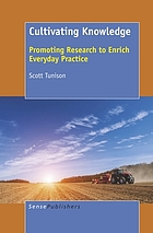 Cultivating knowledge : promoting research to enrich everyday practice