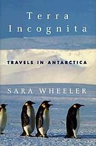 Terra incognita : travels in Antarctica