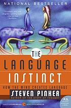 The language instinct : how the mind creates language