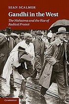 Gandhi in the West : the Mahatma and the Rise of Radical Protest