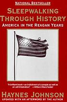 Sleepwalking through history : America in the Reagan years