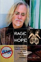 Rage + hope : interviews with Peter McLaren on war, imperialism, + critical pedagogy