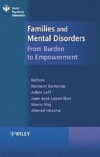 Families and mental disorders : from burden to empowerment