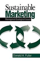 Sustainable marketing : managerial-ecological issues