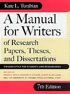 A Manual For Writers : Of Research Papers, Theses, And Dissertations.