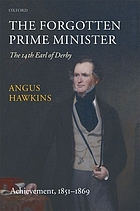 The forgotten prime minister : the 14th Earl of Derby. Volume II, Achievements: 1851-1869