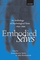 Embodied selves : an anthology of psychological texts, 1830-1890