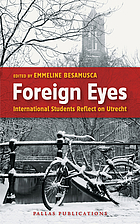 Foreign eyes : international students reflect on Utrecht