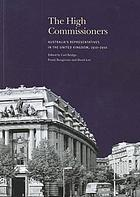 The high commissioners : Australia's representatives in the United Kingdom, 1910-2010