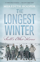 The longest winter : Scott's other heroes