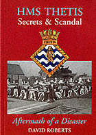HMS Thetis : secrets and scandal, aftermath of a disaster