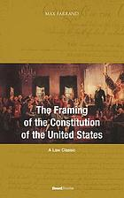 The framing of the Constitution of the United States,