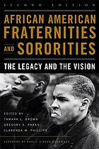 African American Fraternities and Sororities : the legacy and the vision.