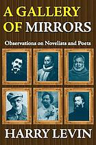 A gallery of mirrors : observations on novelists and poets