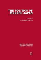 The politics of modern Japan : critical issues in modern politics