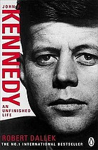 John F. Kennedy : an unfinished life 1917-1963
