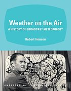 Weather on the air : a history of broadcast meteorology