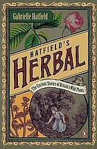 Hatfield's herbal : the secret history of British plants