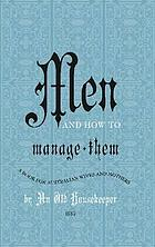 Men and how to manage them : a book for Australian wives and mothers