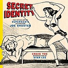 Secret identity : the fetish art of Superman's co-creator Joe Shuster