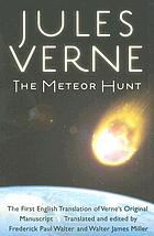 The meteor hunt = La chasse au météore : the first English translation of Verne's original manuscript