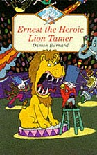 Ernest the heroic lion-tamer.