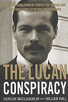 The Lucan conspiracy : how the establishment conned the world into believing Lord Lucan was Barry Halpin