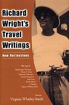 Richard Wright's travel writings : new reflections